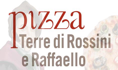 Degustazione guidata Pizza Terre di Rossini e Raffaello Giovedì 27 Giugno